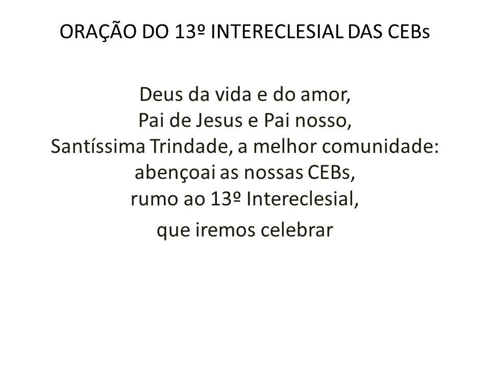 ORAÇÃO DO 13º INTERECLESIAL DAS CEBs
