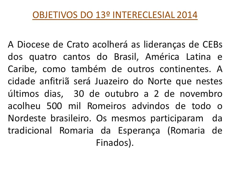 OBJETIVOS DO 13º INTERECLESIAL 2014