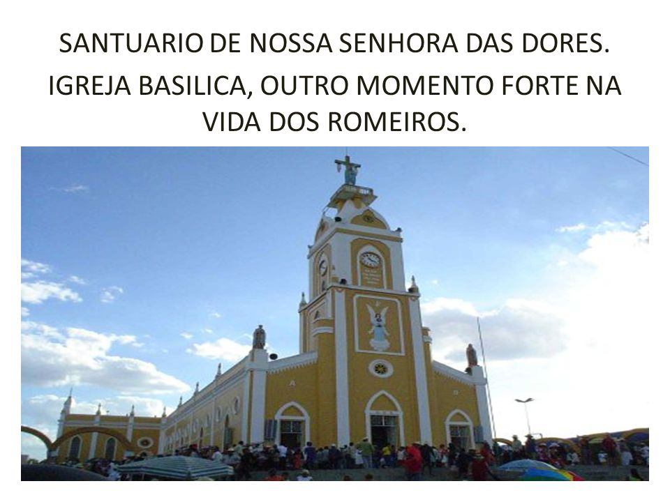 SANTUARIO DE NOSSA SENHORA DAS DORES.