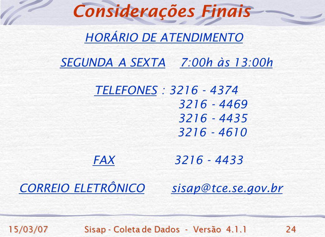 Considerações Finais HORÁRIO DE ATENDIMENTO