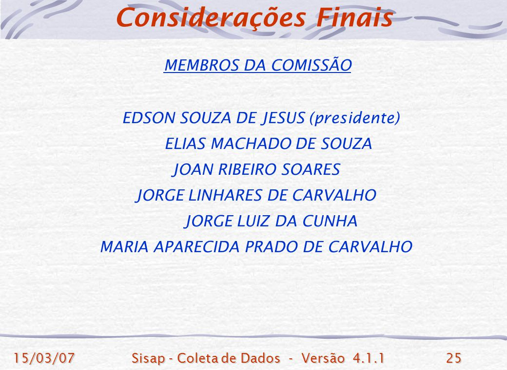 Considerações Finais MEMBROS DA COMISSÃO