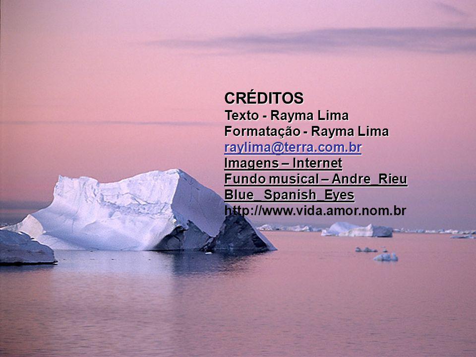 CRÉDITOS Texto - Rayma Lima Formatação - Rayma Lima