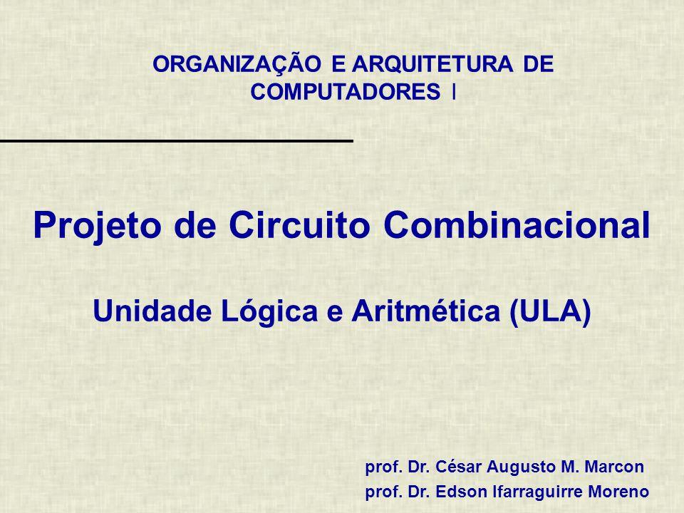 Projeto de Circuito Combinacional Unidade Lógica e Aritmética (ULA)