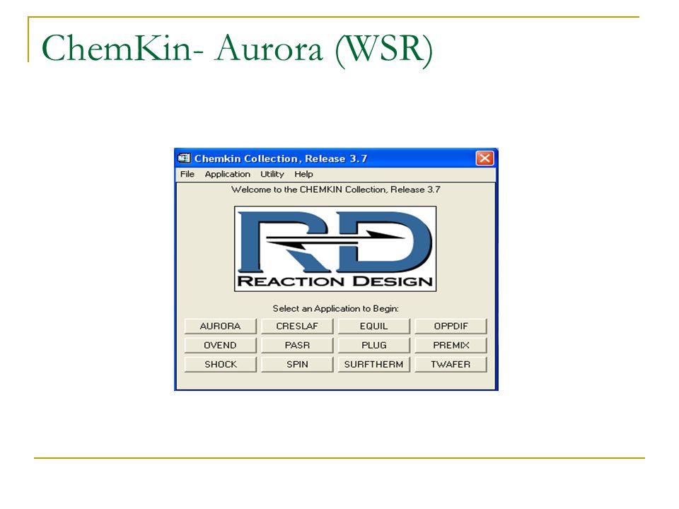 ChemKin- Aurora (WSR)