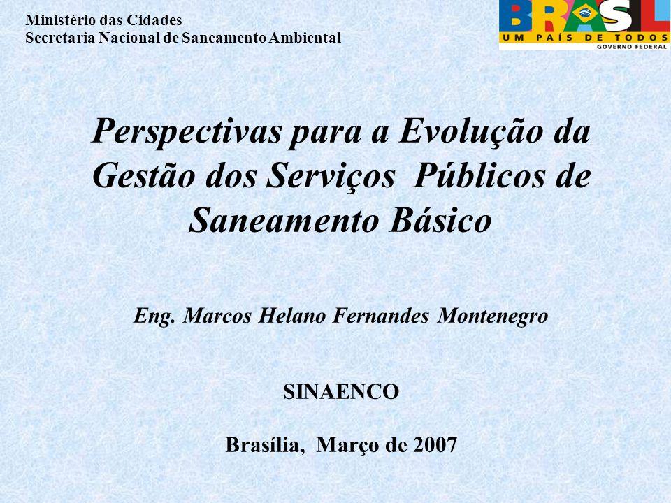 Perspectivas para a Evolução da Gestão dos Serviços Públicos de Saneamento Básico Eng.