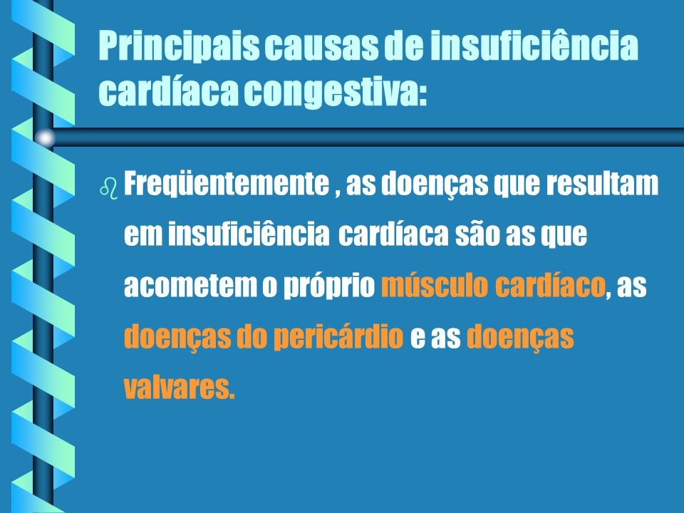Principais causas de insuficiência cardíaca congestiva: