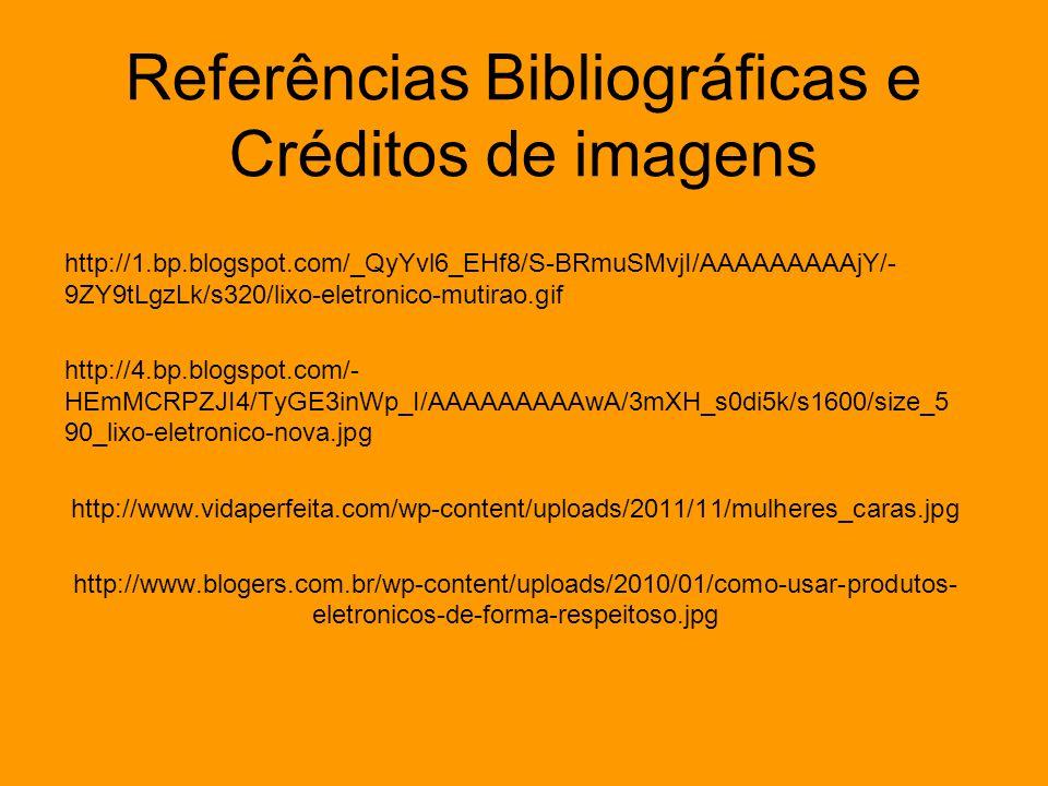 Referências Bibliográficas e Créditos de imagens