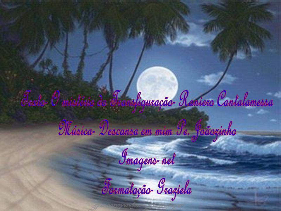 Texto- O mistério da Transfiguração- Raniero Cantalamessa