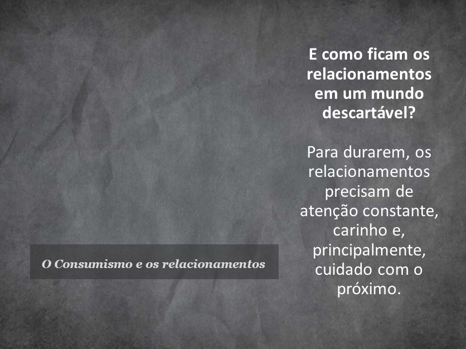 O Consumismo e os relacionamentos