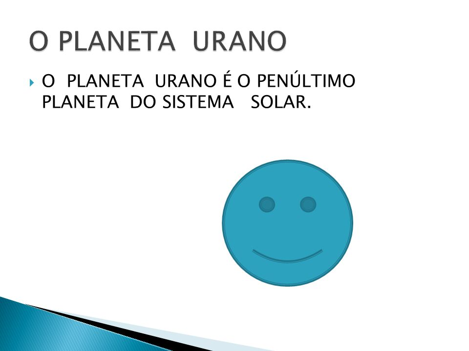 O PLANETA URANO O PLANETA URANO É O PENÚLTIMO PLANETA DO SISTEMA SOLAR.