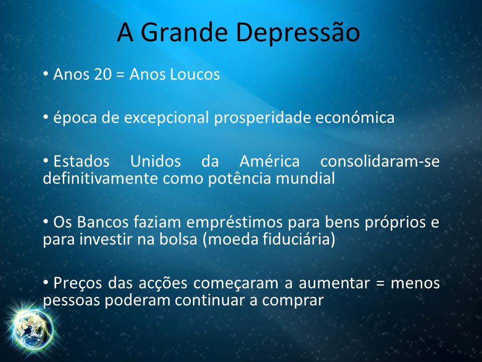 A Grande Depressão Anos 20 = Anos Loucos