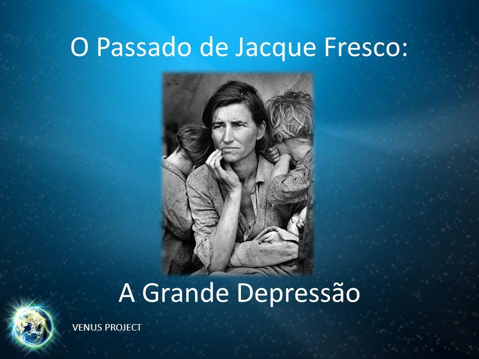 O Passado de Jacque Fresco: