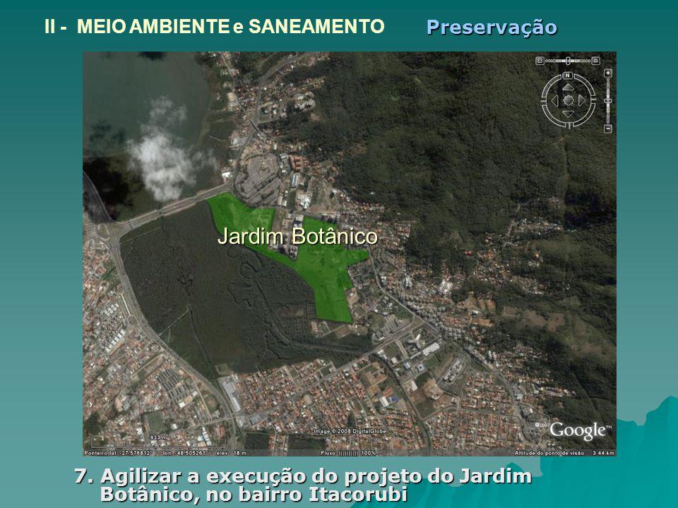 Jardim Botânico II - MEIO AMBIENTE e SANEAMENTO Preservação