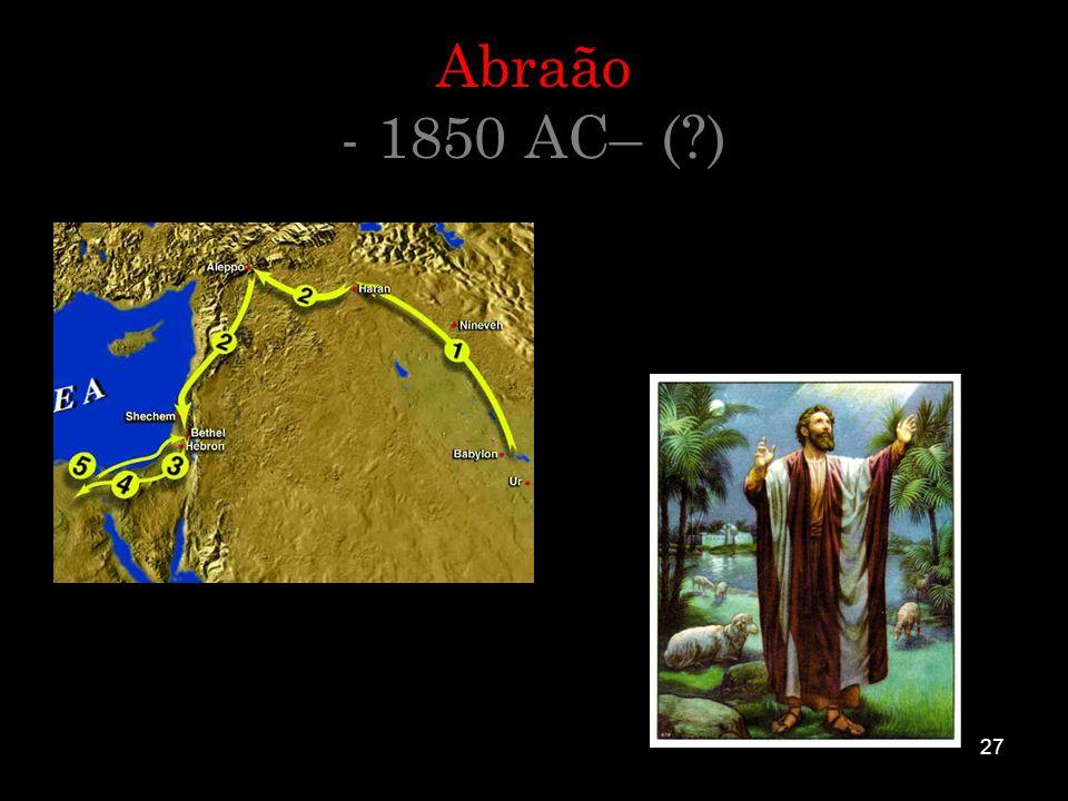 Abraão - 1850 AC– ( )