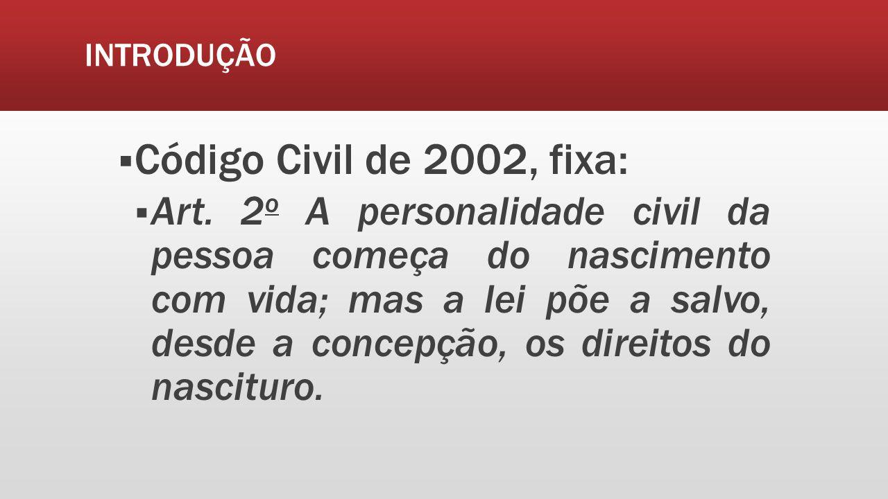 INTRODUÇÃO Código Civil de 2002, fixa: