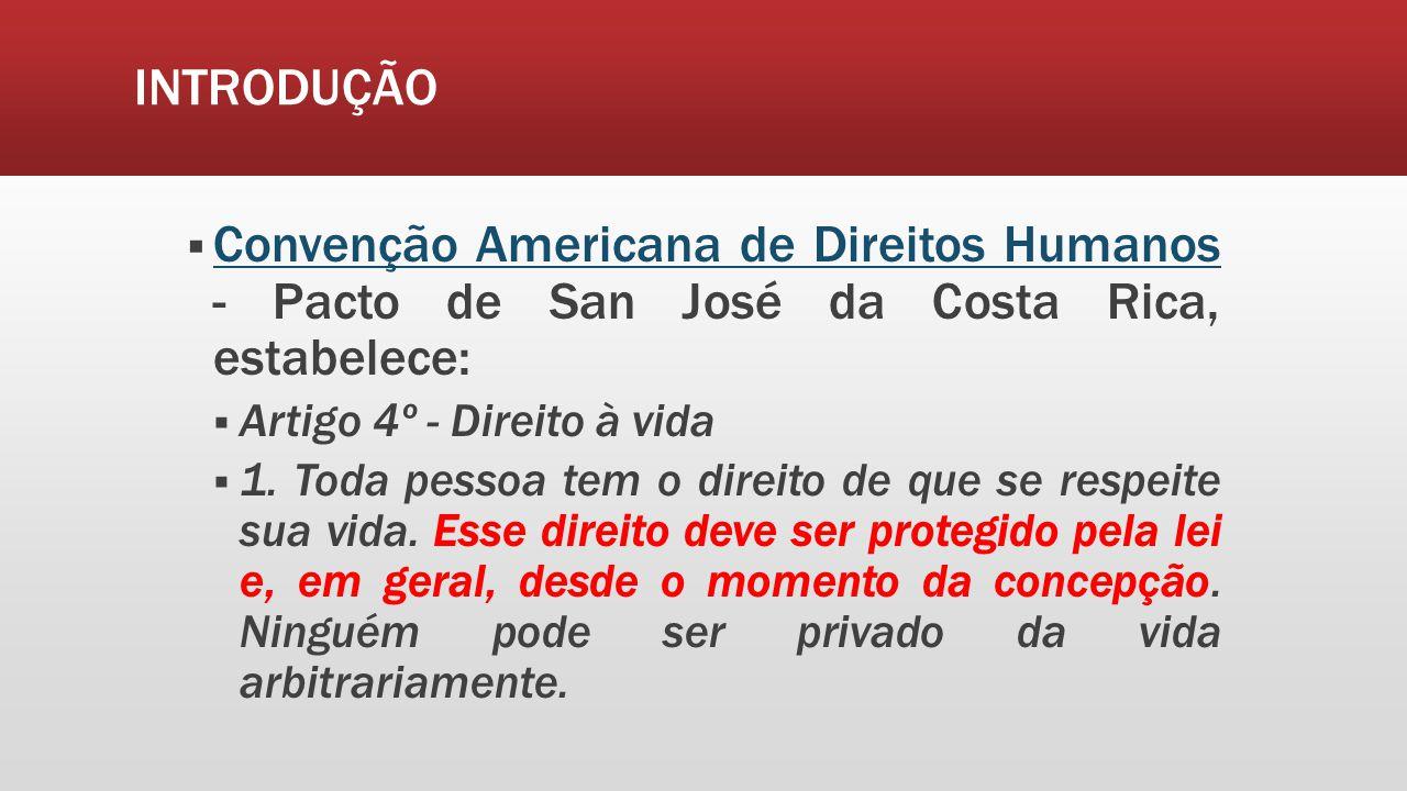 INTRODUÇÃO Convenção Americana de Direitos Humanos - Pacto de San José da Costa Rica, estabelece: