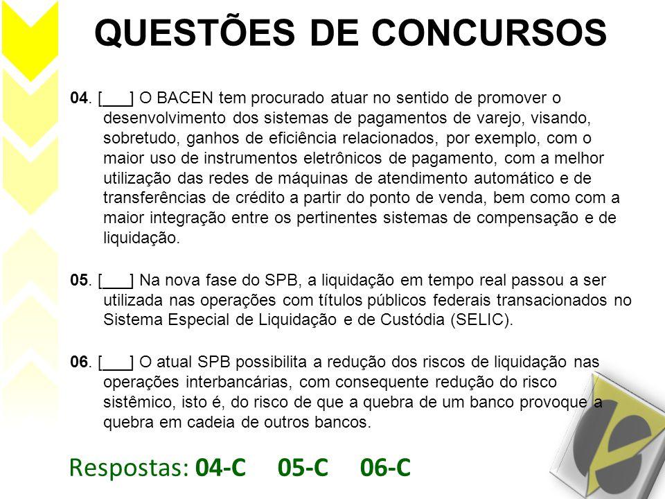 QUESTÕES DE CONCURSOS Respostas: 04-C 05-C 06-C