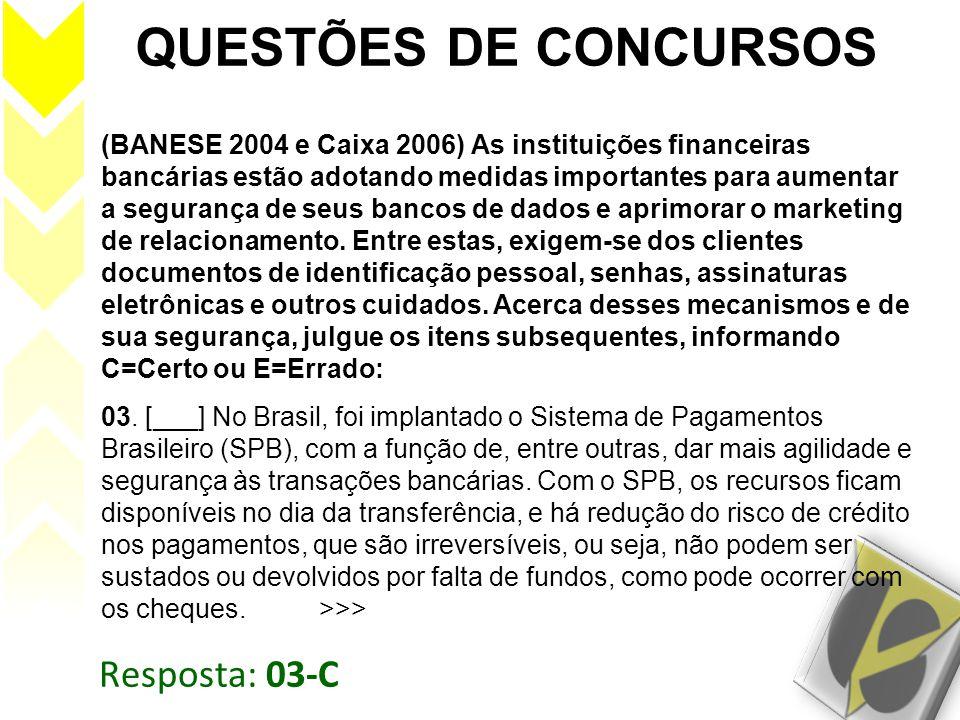 QUESTÕES DE CONCURSOS Resposta: 03-C