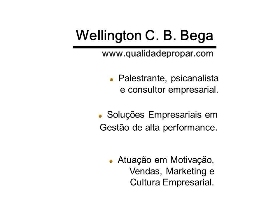 Wellington C. B. Bega www.qualidadepropar.com
