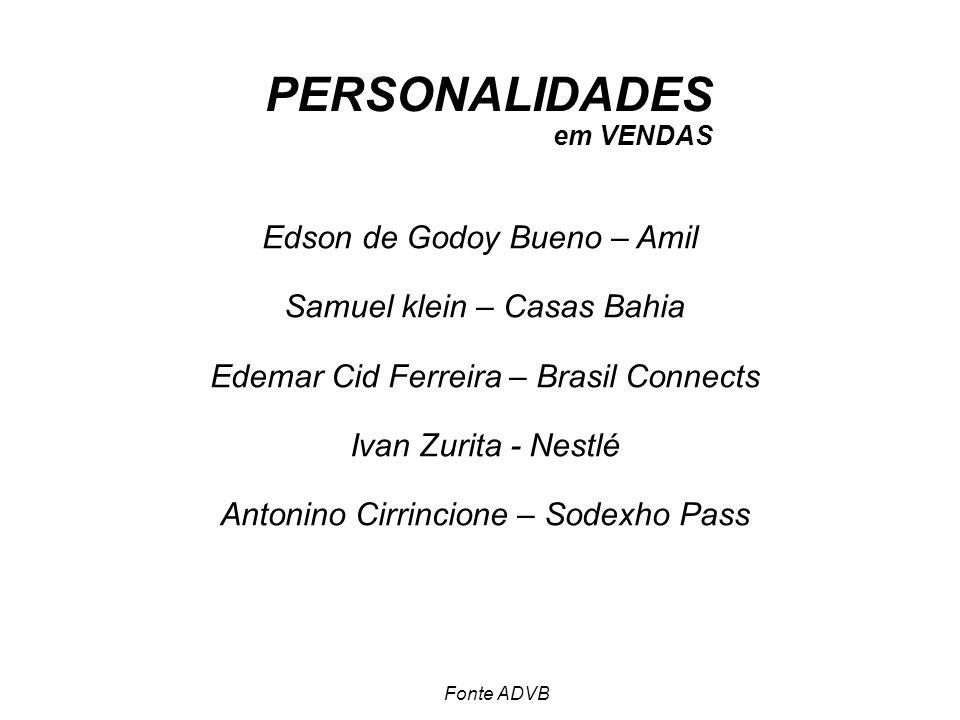 PERSONALIDADES Edson de Godoy Bueno – Amil Samuel klein – Casas Bahia