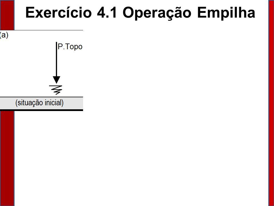 Exercício 4.1 Operação Empilha