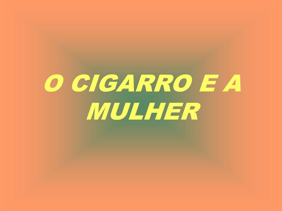 O CIGARRO E A MULHER