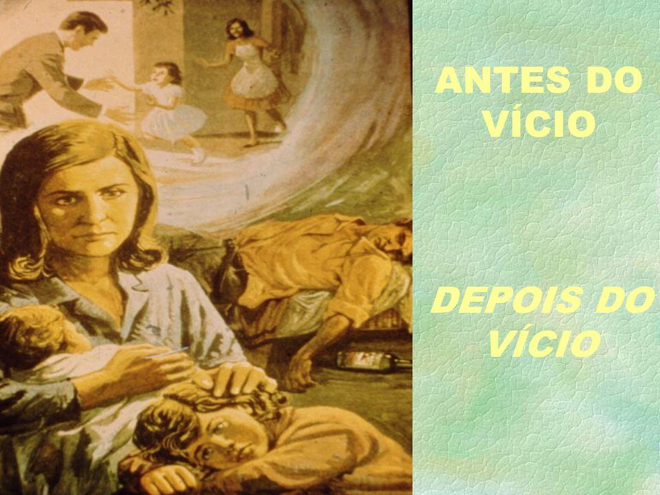 ANTES DO VÍCIO DEPOIS DO VÍCIO