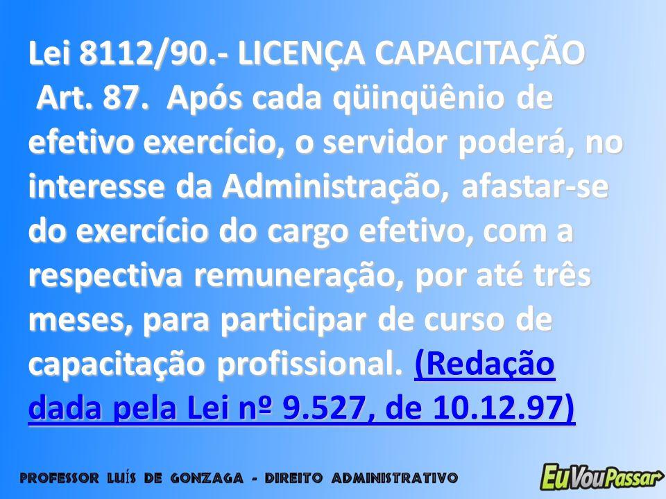 Lei 8112/90.- LICENÇA CAPACITAÇÃO