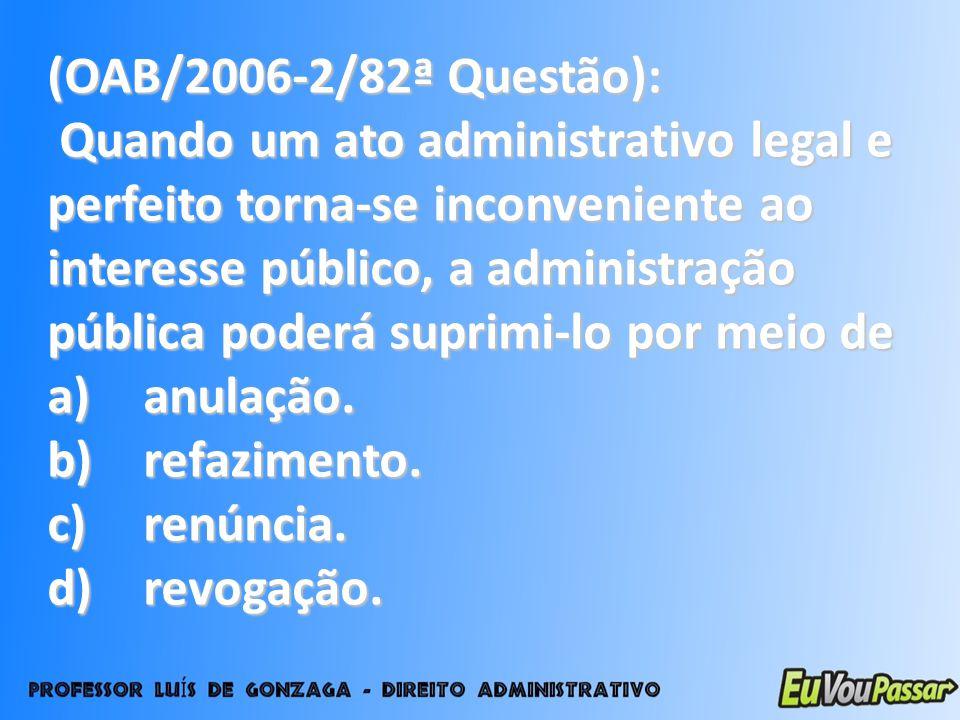 (OAB/2006-2/82ª Questão):