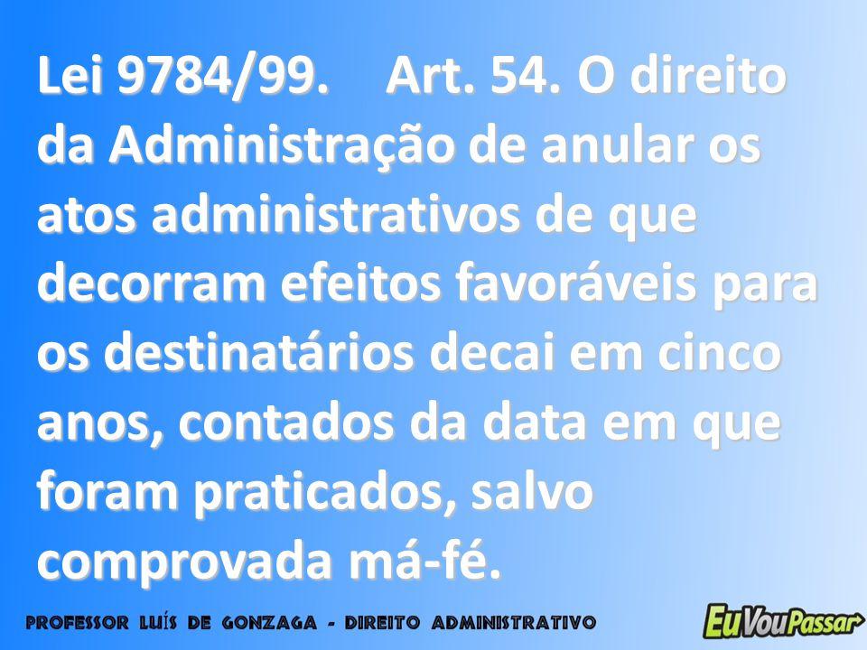 Lei 9784/99. Art. 54.