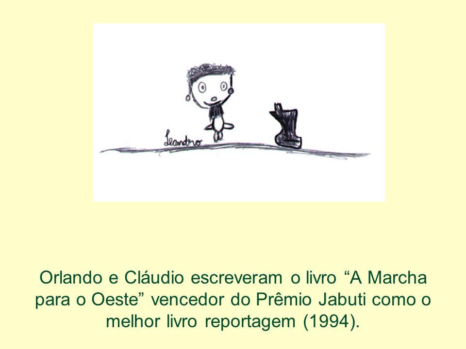 Orlando e Cláudio escreveram o livro A Marcha para o Oeste vencedor do Prêmio Jabuti como o melhor livro reportagem (1994).