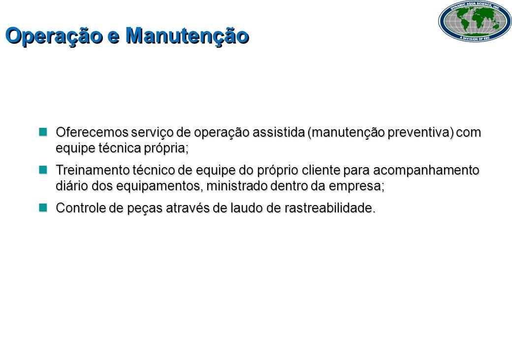 Operação e Manutenção Oferecemos serviço de operação assistida (manutenção preventiva) com equipe técnica própria;
