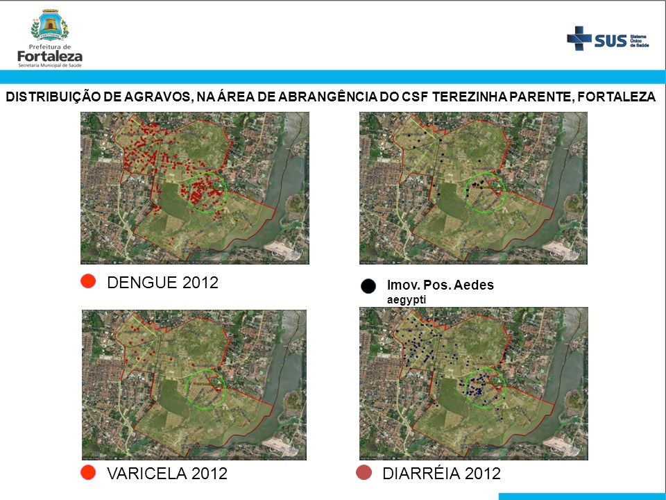 DENGUE 2012 VARICELA 2012 DIARRÉIA 2012