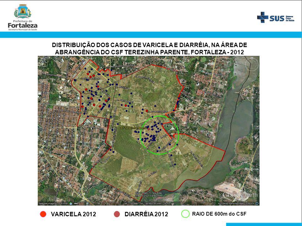 DISTRIBUIÇÃO DOS CASOS DE VARICELA E DIARRÉIA, NA ÁREA DE ABRANGÊNCIA DO CSF TEREZINHA PARENTE, FORTALEZA - 2012