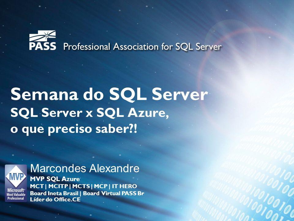 Semana do SQL Server SQL Server x SQL Azure, o que preciso saber !
