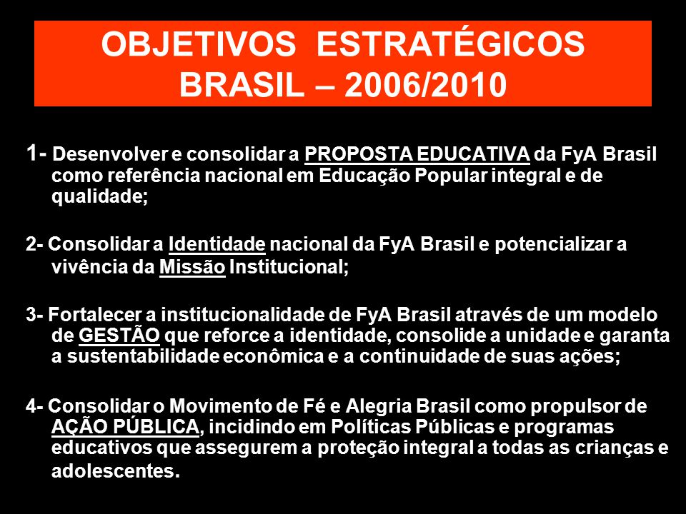 OBJETIVOS ESTRATÉGICOS BRASIL – 2006/2010