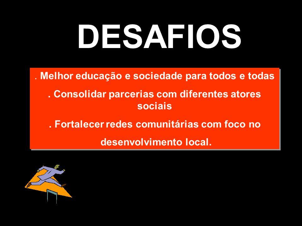 DESAFIOS . Melhor educação e sociedade para todos e todas