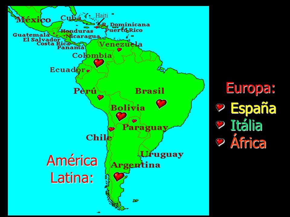 América Latina: Haiti Europa: España Itália África
