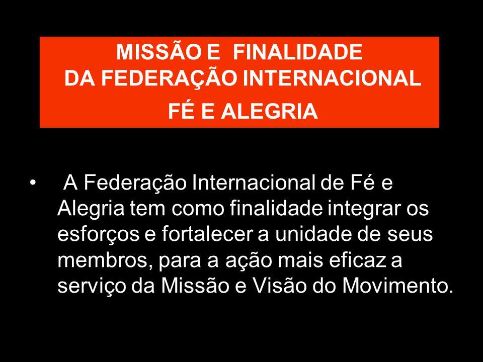MISSÃO E FINALIDADE DA FEDERAÇÃO INTERNACIONAL FÉ E ALEGRIA