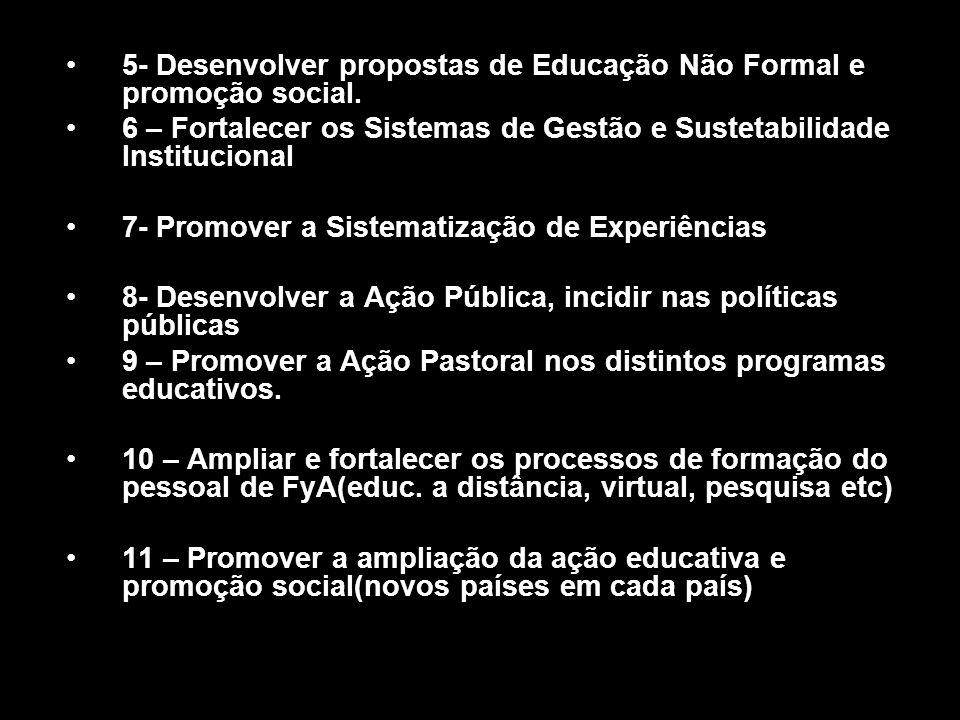 5- Desenvolver propostas de Educação Não Formal e promoção social.