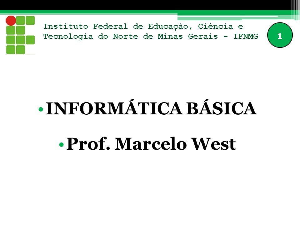 INFORMÁTICA BÁSICA Prof. Marcelo West