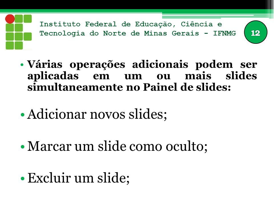 Adicionar novos slides; Marcar um slide como oculto; Excluir um slide;