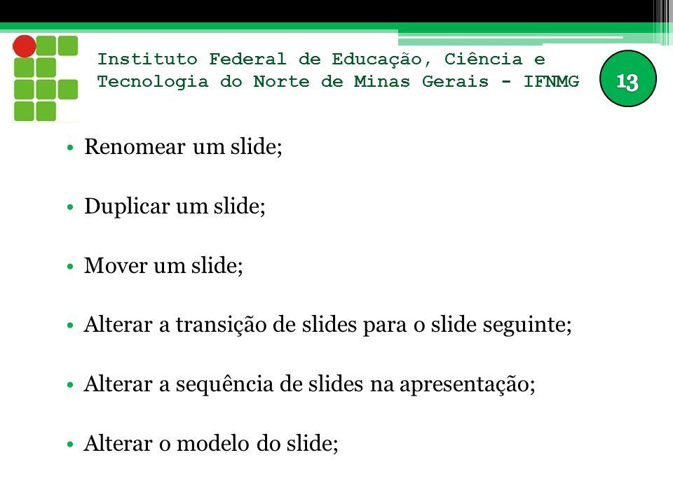 Alterar a transição de slides para o slide seguinte;