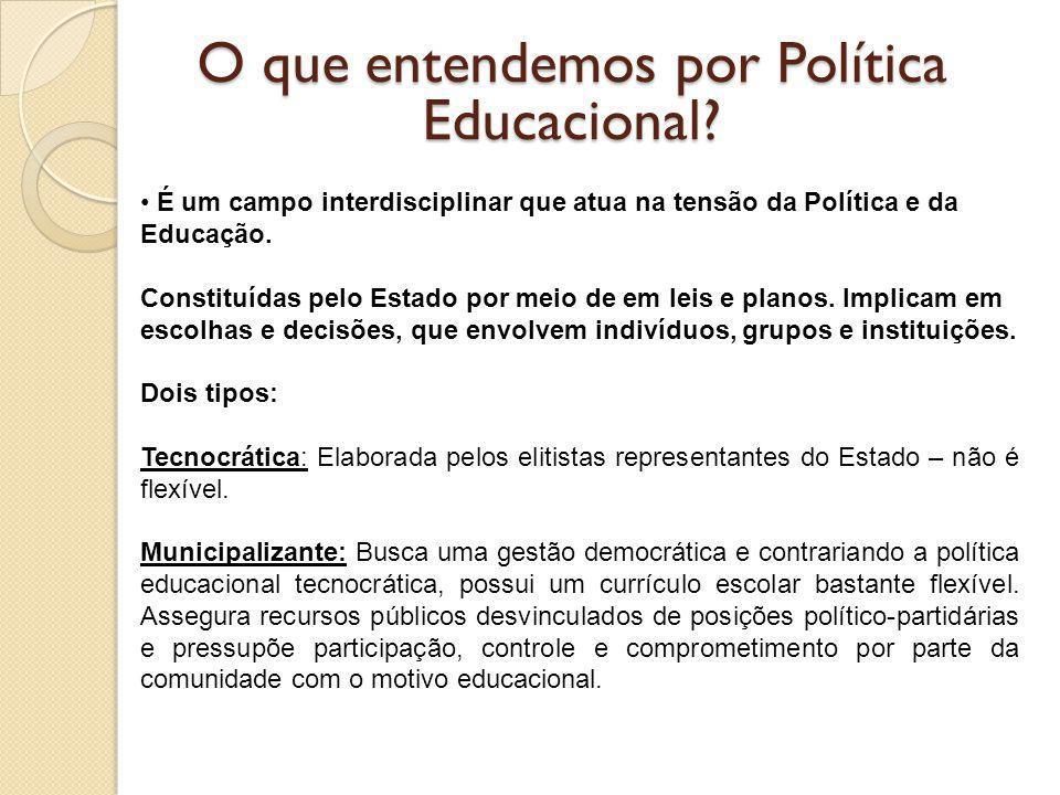 O que entendemos por Política Educacional