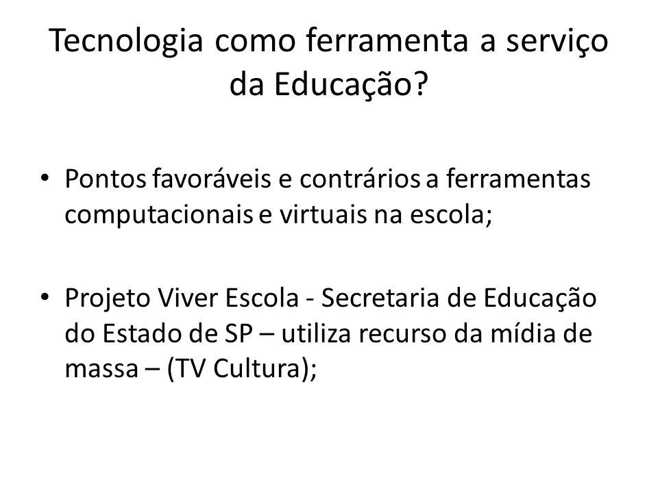Tecnologia como ferramenta a serviço da Educação