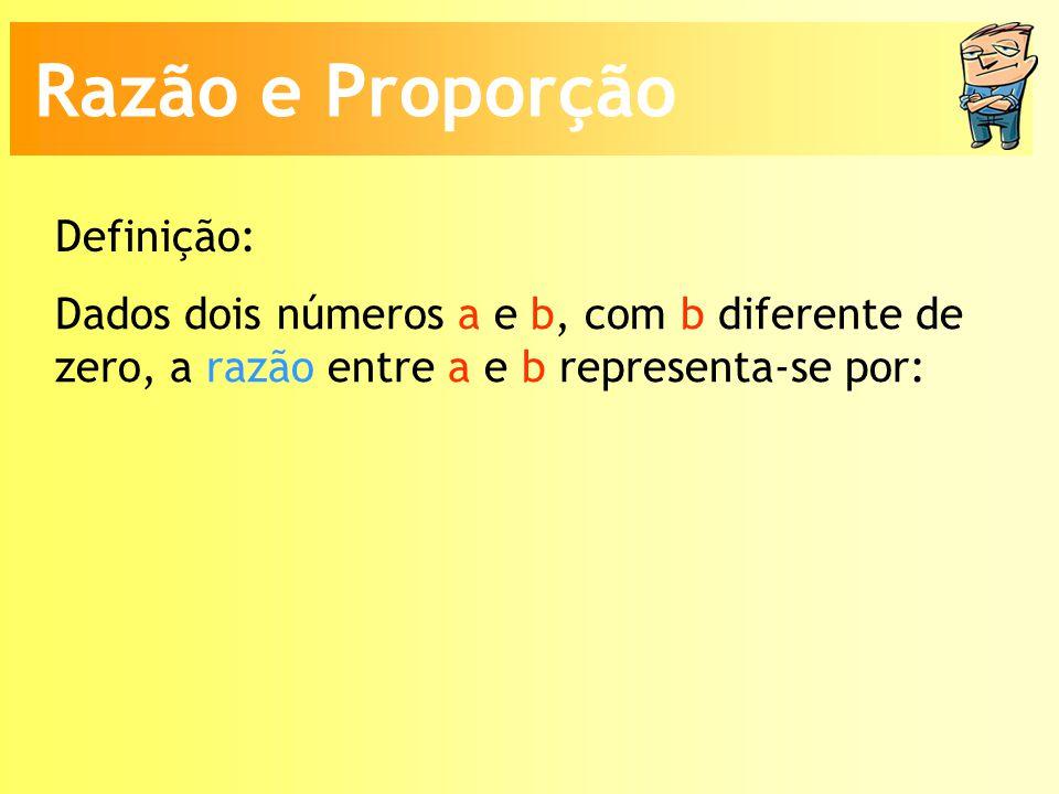 Razão e Proporção Definição: