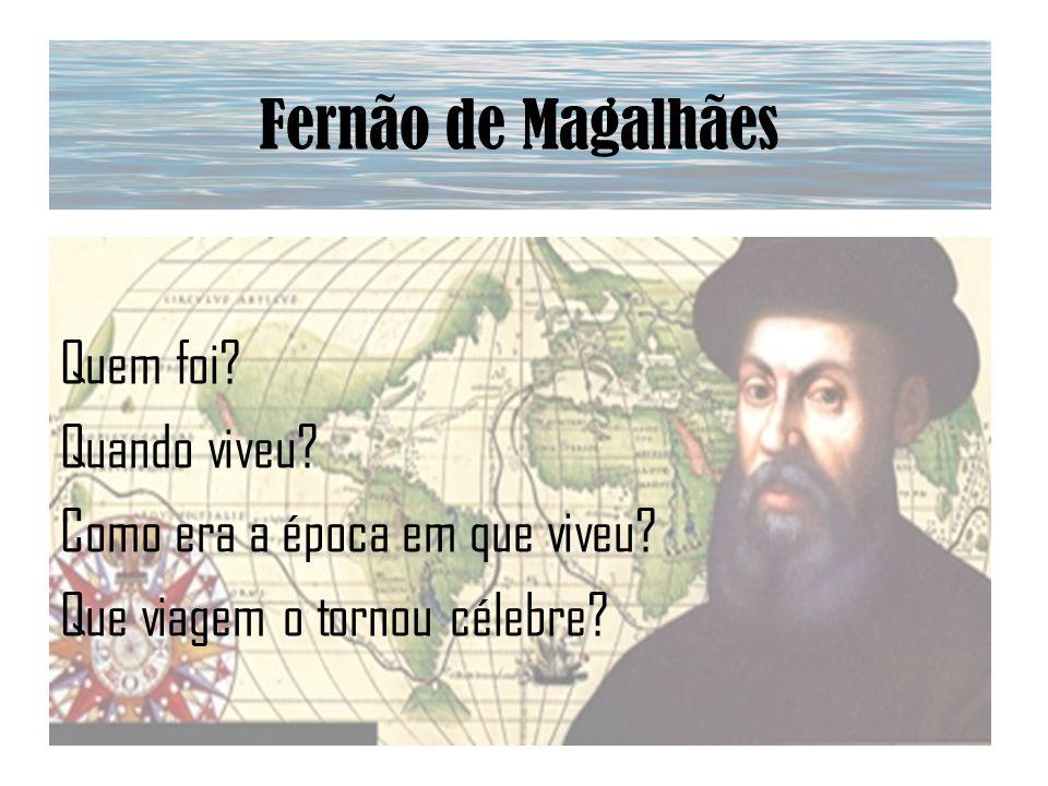 Fernão de Magalhães Quem foi Quando viveu