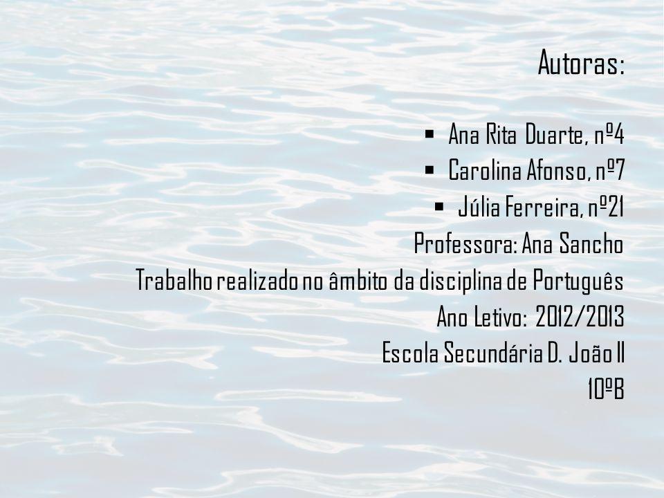 Autoras: Ana Rita Duarte, nº4 Carolina Afonso, nº7