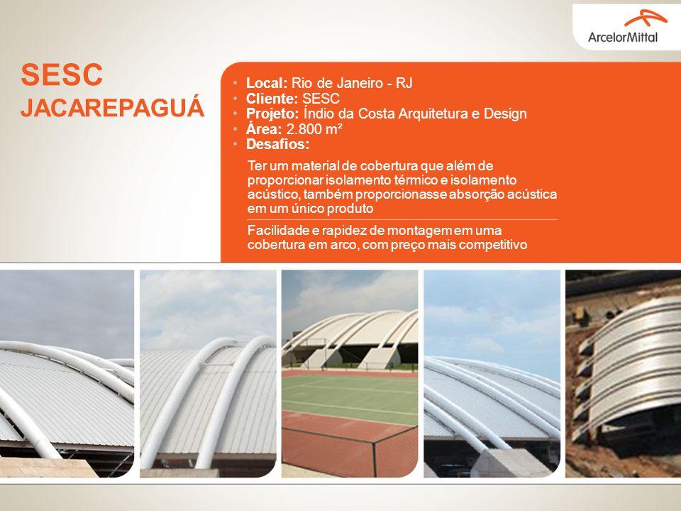 SESC JACAREPAGUÁ Local: Rio de Janeiro - RJ Cliente: SESC