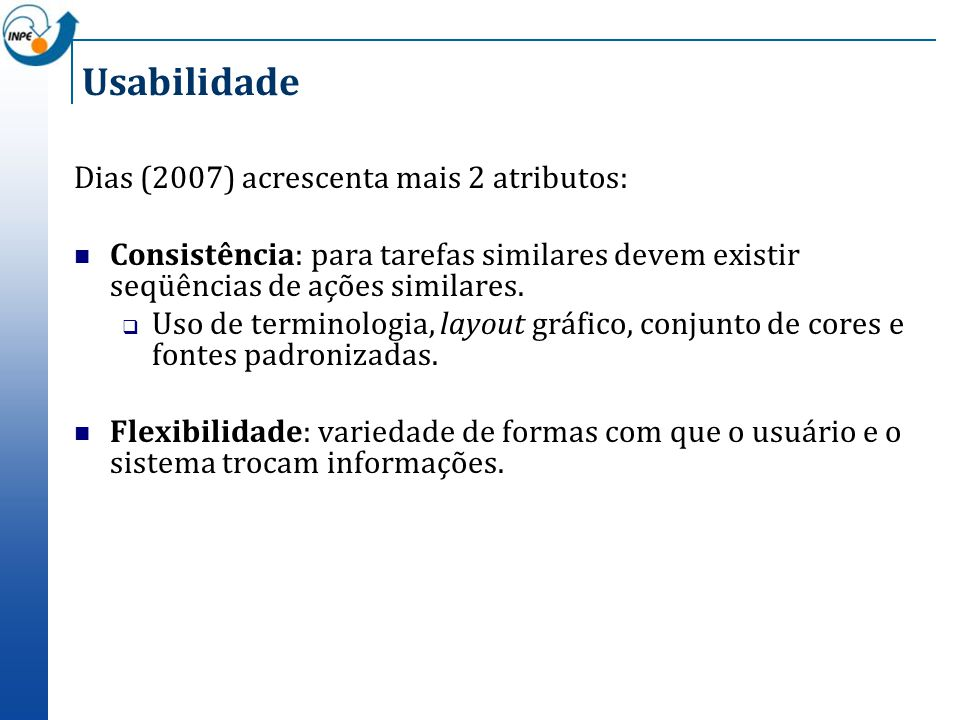 Usabilidade Dias (2007) acrescenta mais 2 atributos: